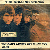 The Rolling Stones: You can't always get what you want.